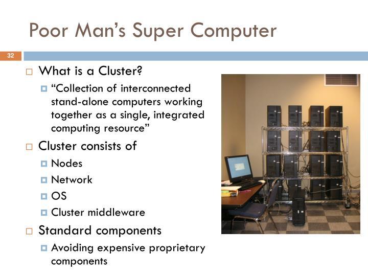 Poor Man's Super Computer
