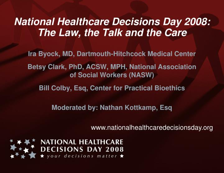 national healthcare decisions day 2008 the law the talk and the care n.