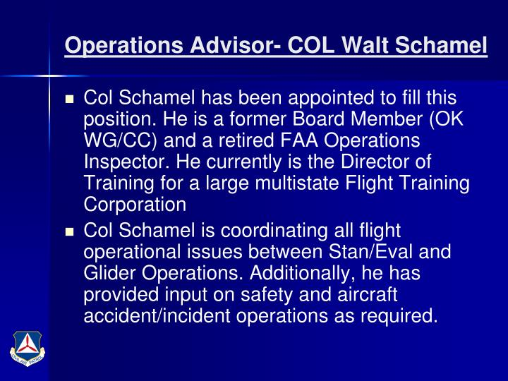 Operations Advisor- COL Walt Schamel