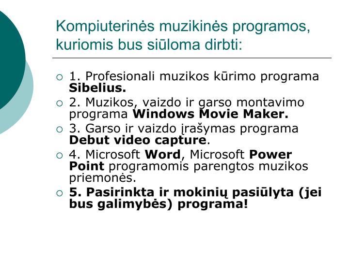 Kompiuterinės muzikinės programos, kuriomis bus siūloma dirbti: