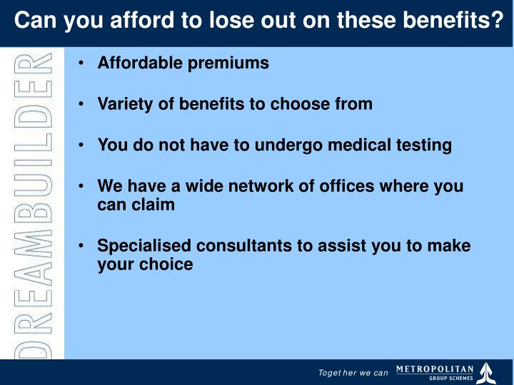 Can you afford to lose out on these benefits