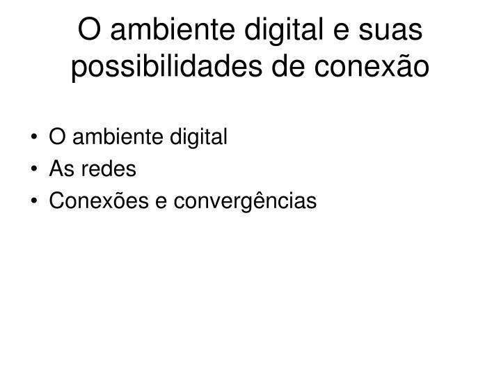 O ambiente digital e suas possibilidades de conexão