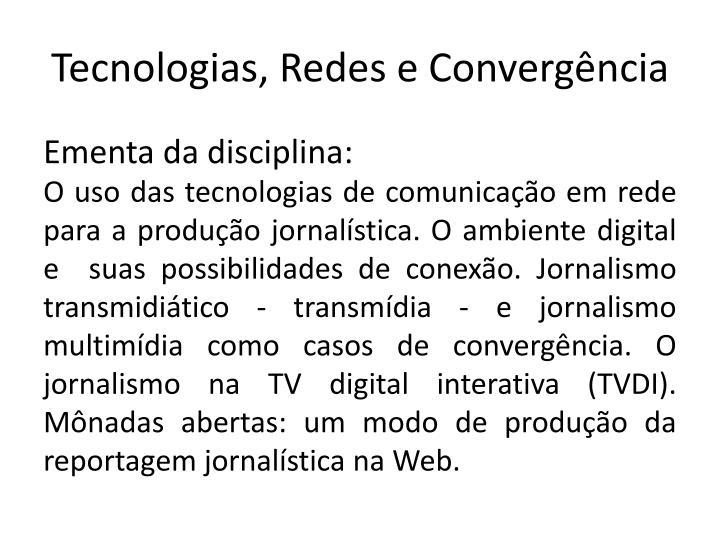 Tecnologias redes e converg ncia
