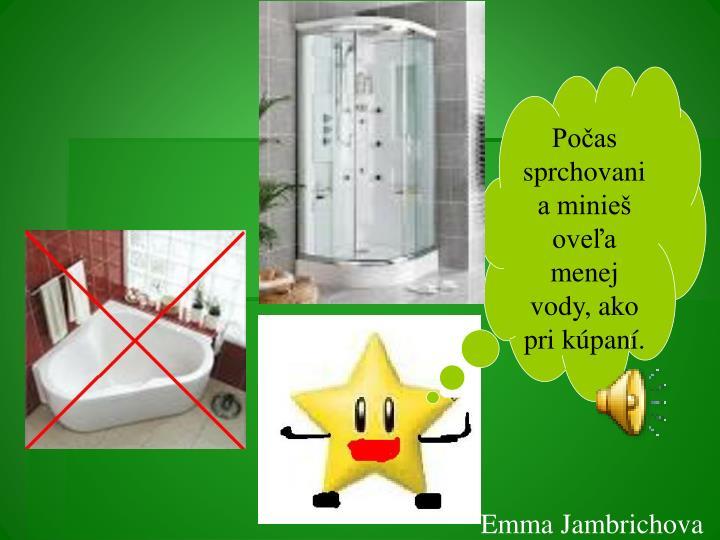 Počas sprchovania minieš oveľa menej vody, ako pri kúpaní.
