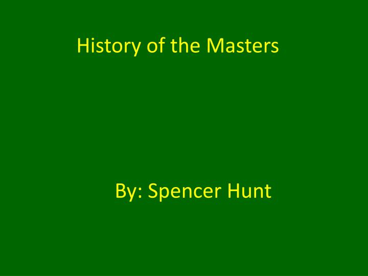 history of the masters n.