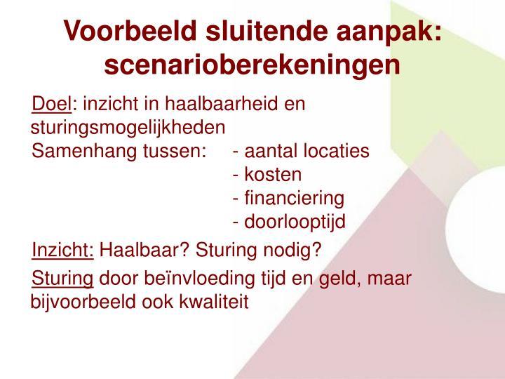 Voorbeeld sluitende aanpak: scenarioberekeningen