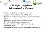 cilji ki jih s projektom elimo dose i z u encem
