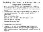 exploding offers are a particular problem for judges and law clerks