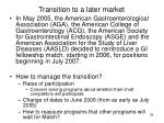 transition to a later market