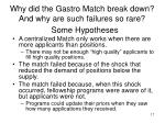why did the gastro match break down and why are such failures so rare