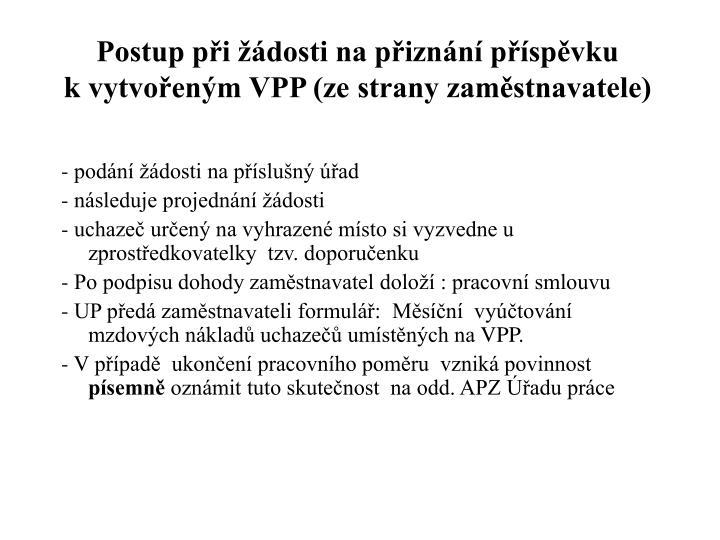 Postup při žádosti na přiznání příspěvku kvytvořeným VPP (ze strany zaměstnavatele)
