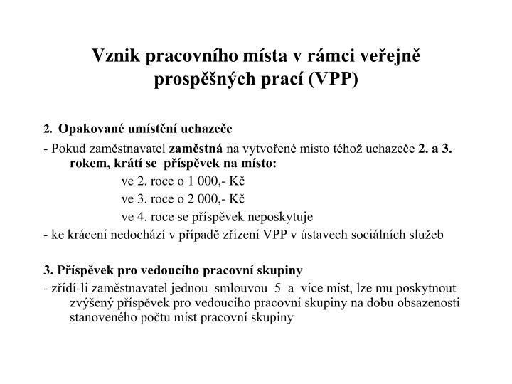 Vznik pracovního místa vrámci veřejně prospěšných prací (VPP)
