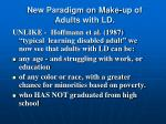 new paradigm on make up of adults with ld