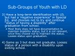 sub groups of youth with ld1