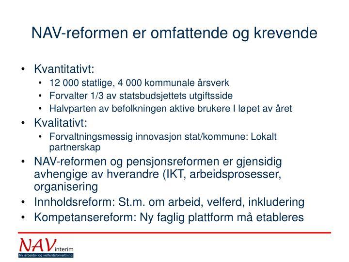 NAV-reformen er omfattende og krevende