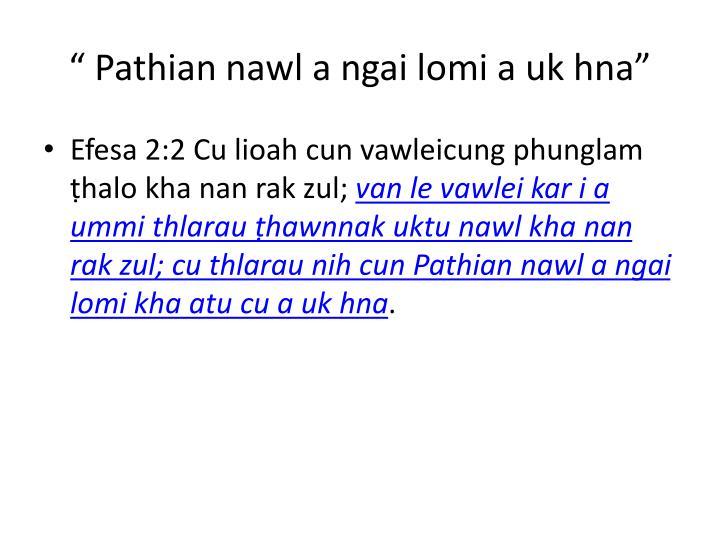 Pathian nawl a ngai lomi a uk hna