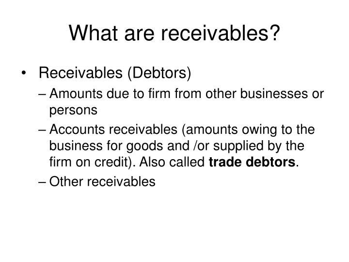 What are receivables