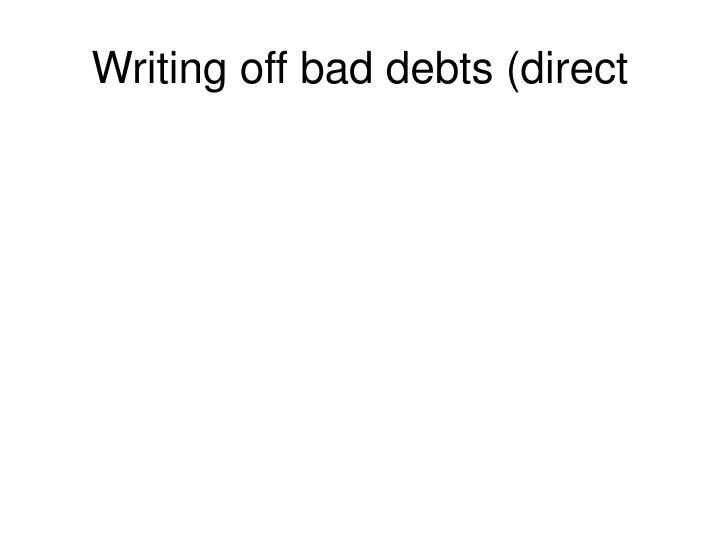 Writing off bad debts (direct