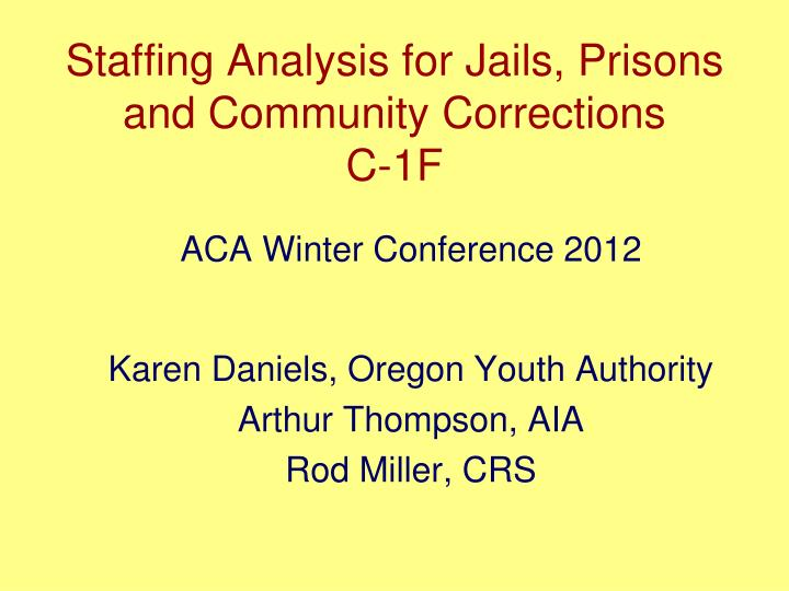 staffing analysis for jails prisons and community corrections c 1f n.