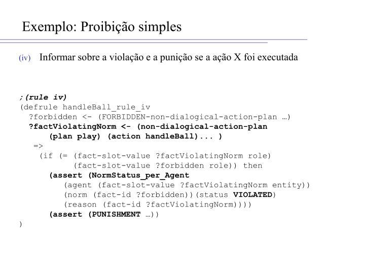 Exemplo: Proibição simples