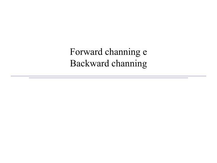 Forward channing e