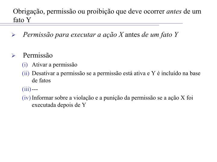 Obrigação, permissão ou proibição que deve ocorrer