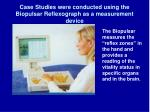 case studies were conducted using the biopulsar reflexograph as a measurement device