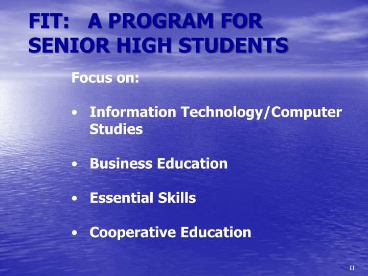 FIT:   A PROGRAM FOR SENIOR HIGH STUDENTS