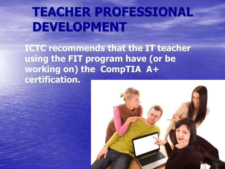 TEACHER PROFESSIONAL DEVELOPMENT