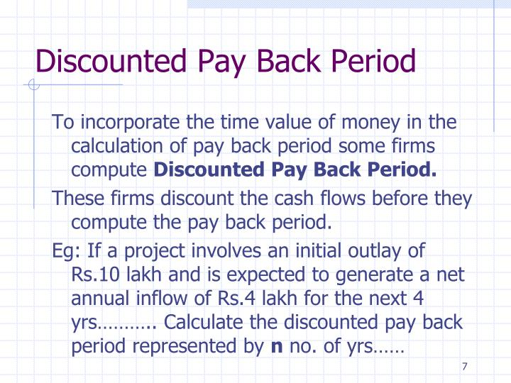 Discounted Pay Back Period