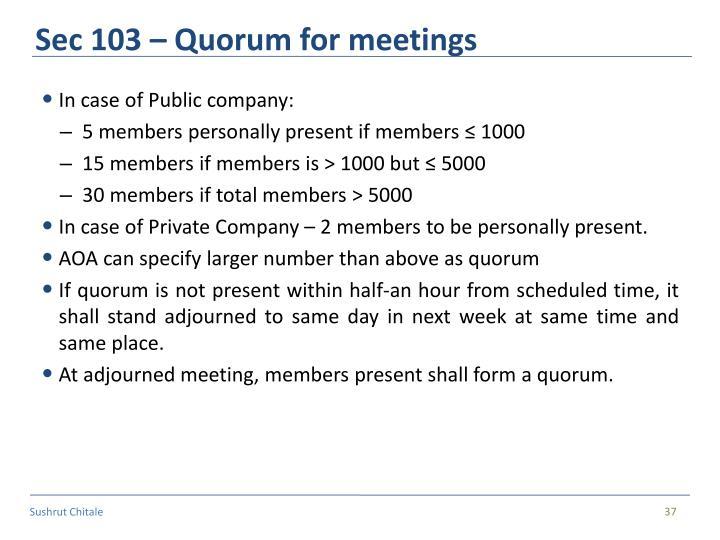 Sec 103 – Quorum for meetings