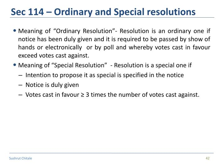 Sec 114 – Ordinary and Special resolutions