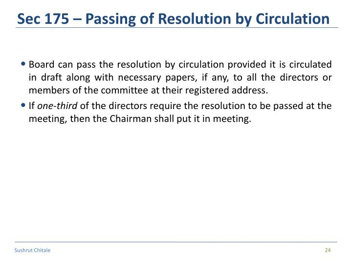 Sec 175 – Passing of Resolution by Circulation