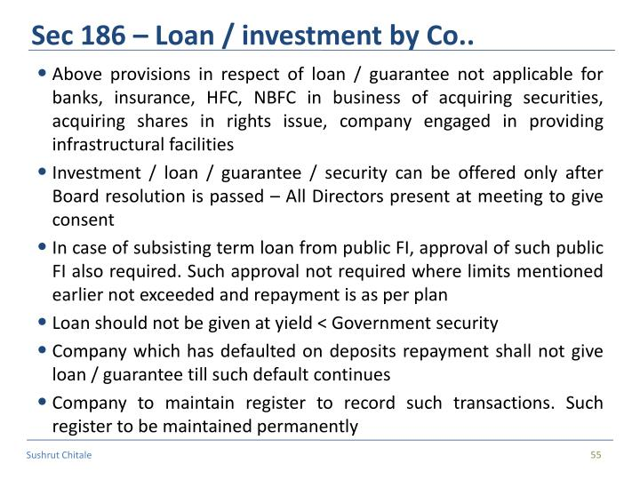 Sec 186 – Loan / investment by Co..
