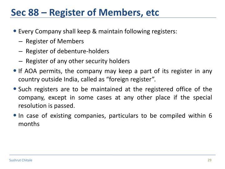 Sec 88 – Register of Members, etc