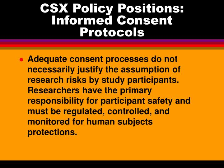CSX Policy Positions: Informed Consent Protocols