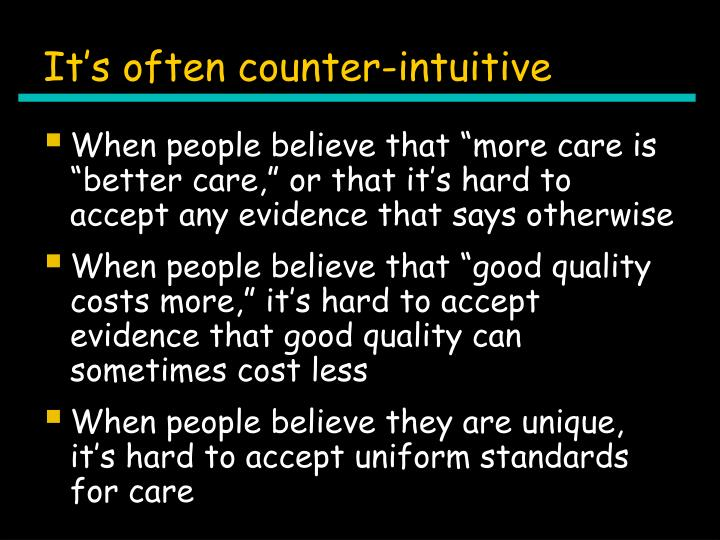 It's often counter-intuitive