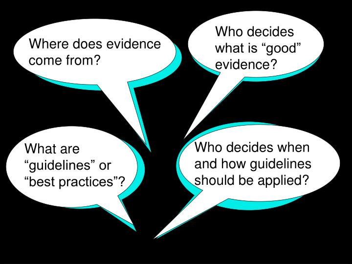 "Who decides what is ""good"" evidence?"