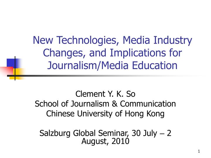 new technologies media industry changes and implications for journalism media education n.