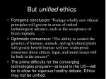 but unified ethics