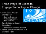 three ways for ethics to engage technological change