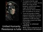unified humanity resistance is futile