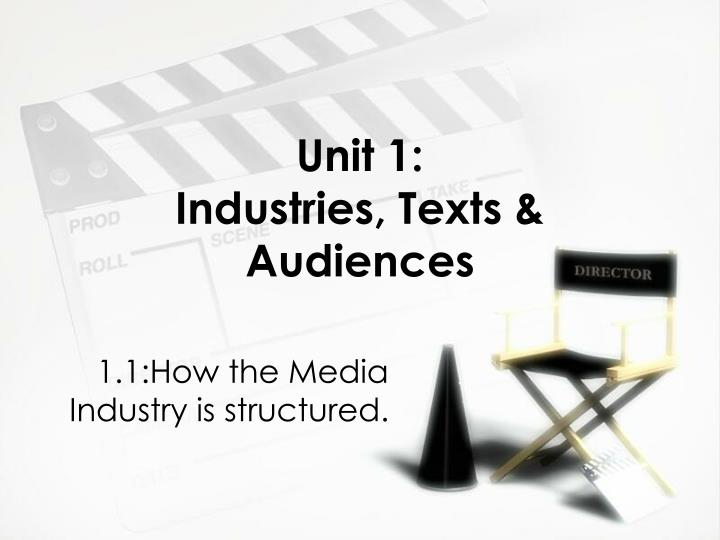 unit 1 industries texts audiences n.
