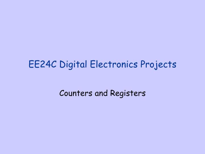 PPT - EE24C Digital Electronics Projects PowerPoint Presentation