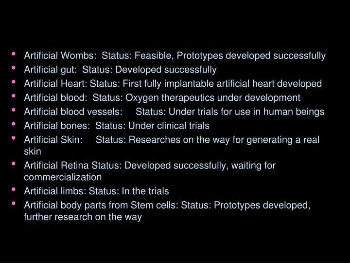 Artificial Wombs:  Status: Feasible, Prototypes developed successfully