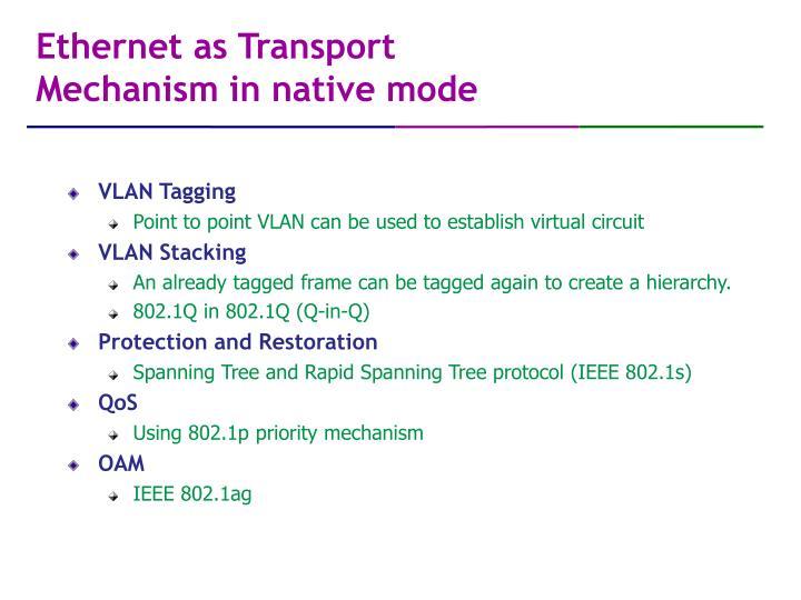 Ethernet as Transport Mechanism in native mode
