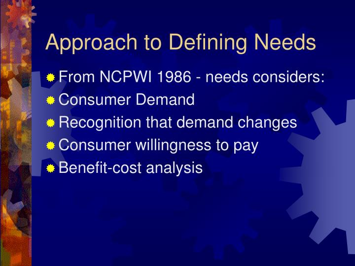 Approach to Defining Needs