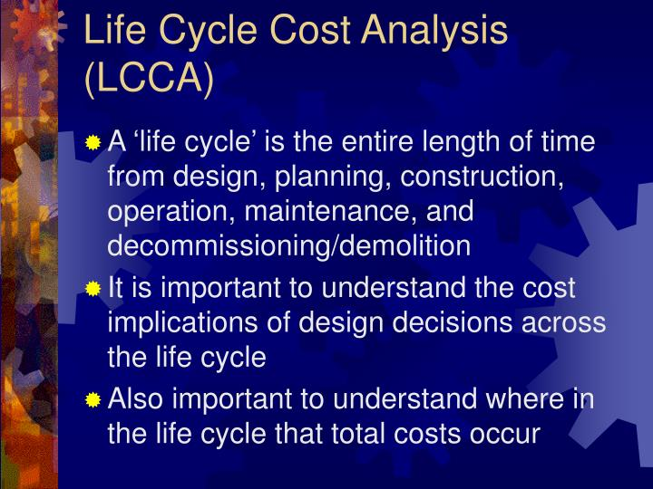 Life Cycle Cost Analysis (LCCA)