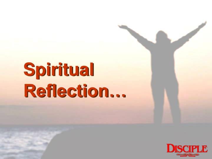 Spiritual Reflection…