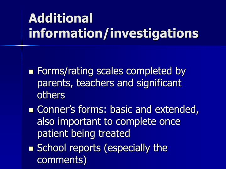 Additional information/investigations